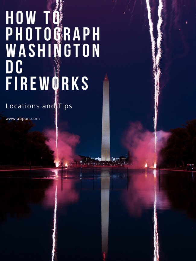 washington dc, fireworks, independence day, how to, where to photograph fireworks dc, night photography, 4th of july