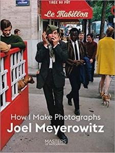 joel meyerowitz, how i make photographs, street photography, photography books